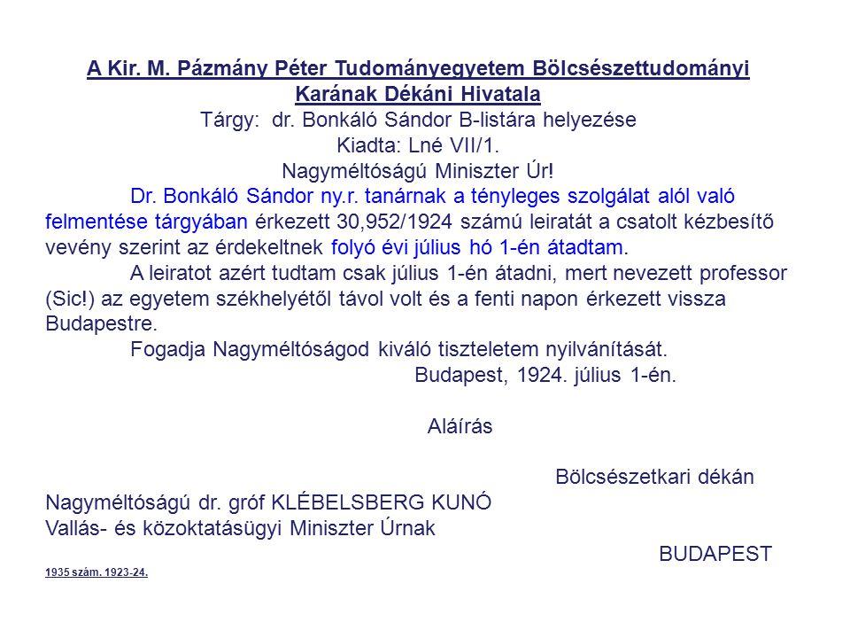 Tárgy: dr. Bonkáló Sándor B-listára helyezése Kiadta: Lné VII/1.