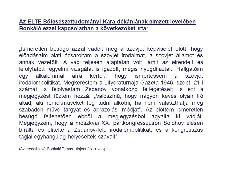 Az ELTE Bölcsészettudományi Kara dékánjának címzett levelében Bonkáló ezzel kapcsolatban a következőket írta: