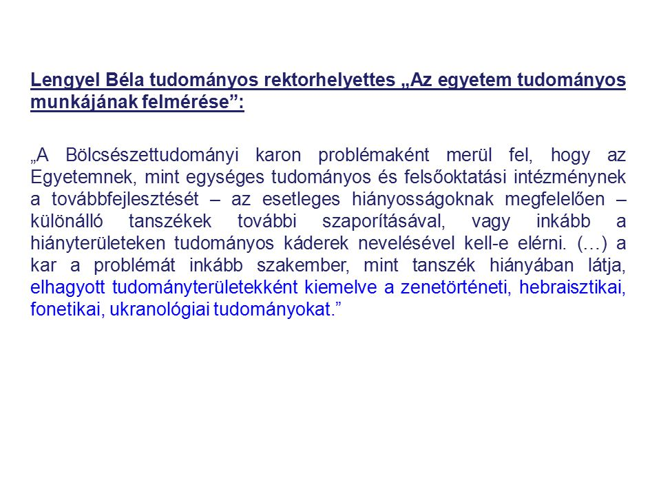 """Lengyel Béla tudományos rektorhelyettes """"Az egyetem tudományos munkájának felmérése :"""