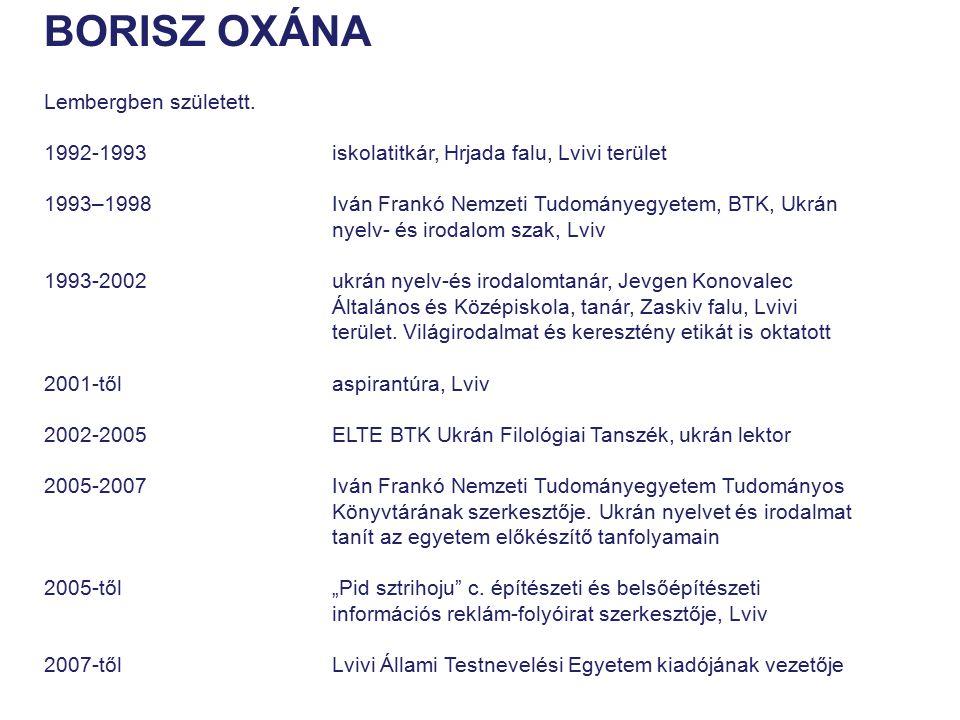 BORISZ OXÁNA Lembergben született.