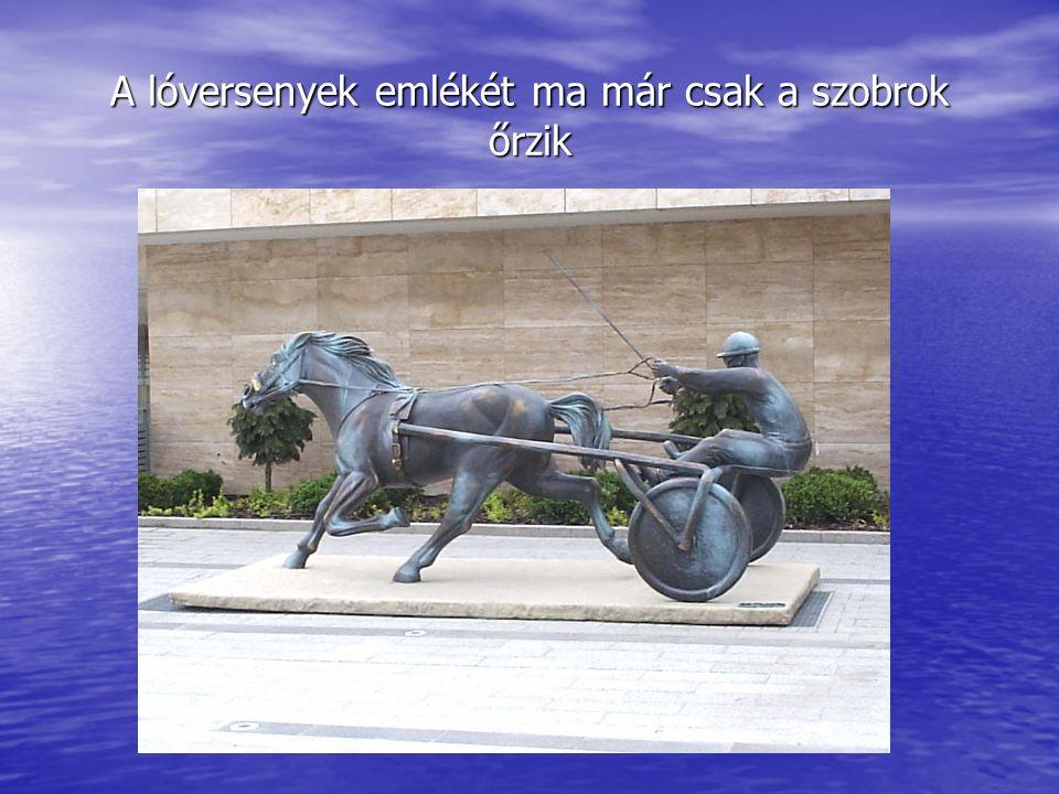 A lóversenyek emlékét ma már csak a szobrok őrzik