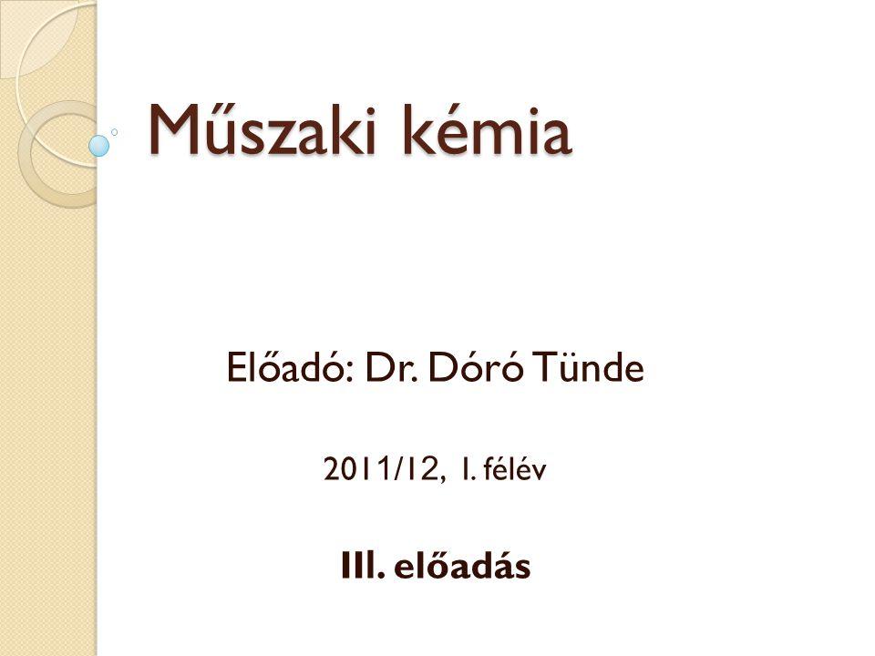 Előadó: Dr. Dóró Tünde 2011/12, I. félév III. előadás