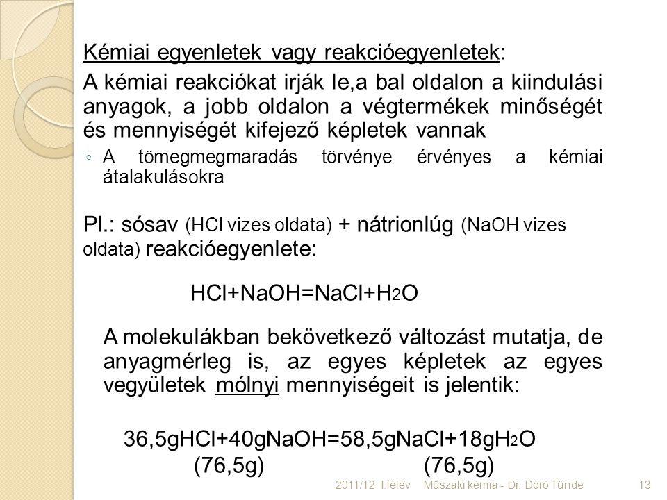 Kémiai egyenletek vagy reakcióegyenletek: