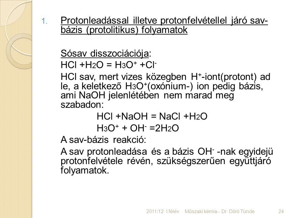 Sósav disszociációja: HCl +H2O = H3O+ +Cl-