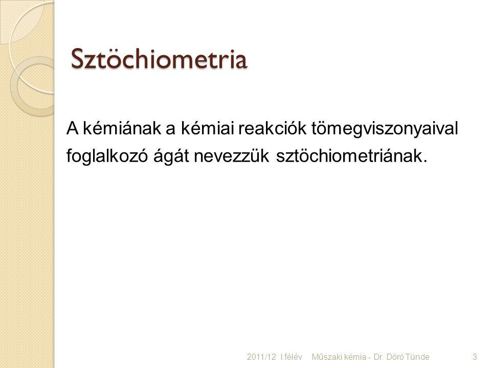 Sztöchiometria A kémiának a kémiai reakciók tömegviszonyaival foglalkozó ágát nevezzük sztöchiometriának.