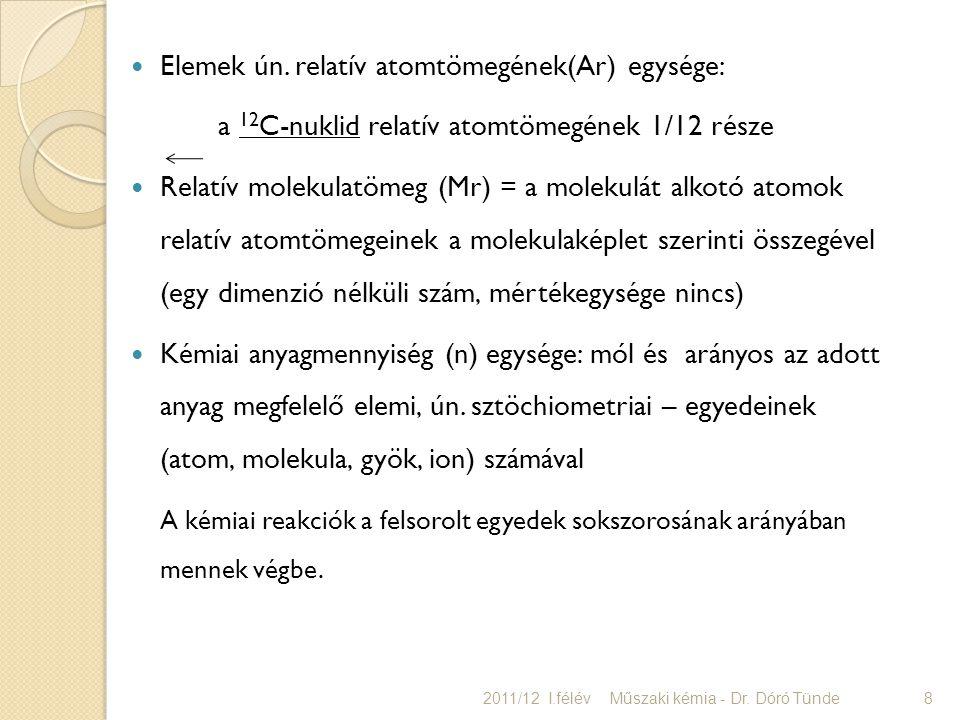 Elemek ún. relatív atomtömegének(Ar) egysége: