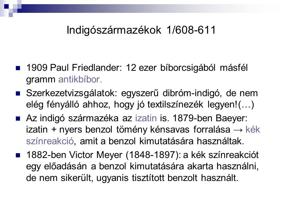 Indigószármazékok 1/608-611 1909 Paul Friedlander: 12 ezer bíborcsigából másfél gramm antikbíbor.