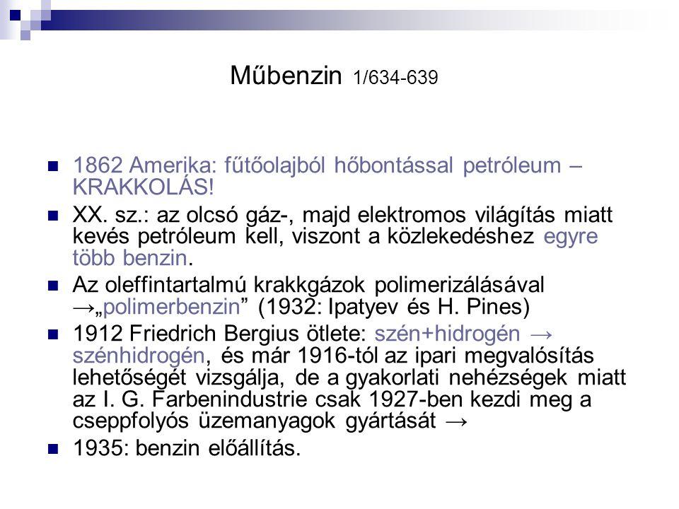 Műbenzin 1/634-639 1862 Amerika: fűtőolajból hőbontással petróleum –KRAKKOLÁS!