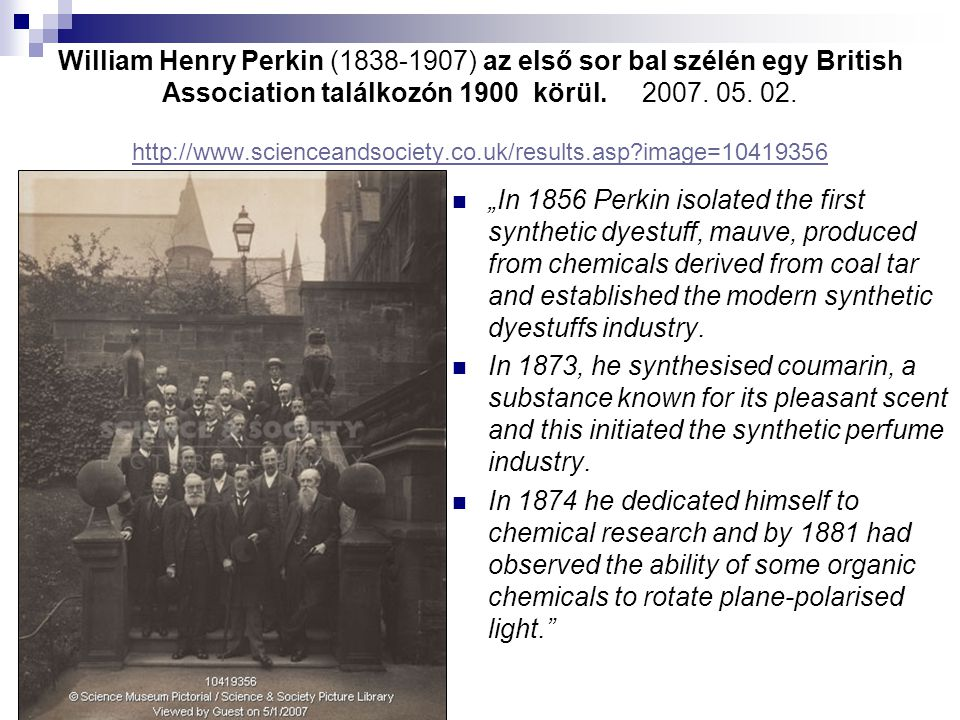 William Henry Perkin (1838-1907) az első sor bal szélén egy British Association találkozón 1900 körül. 2007. 05. 02. http://www.scienceandsociety.co.uk/results.asp image=10419356