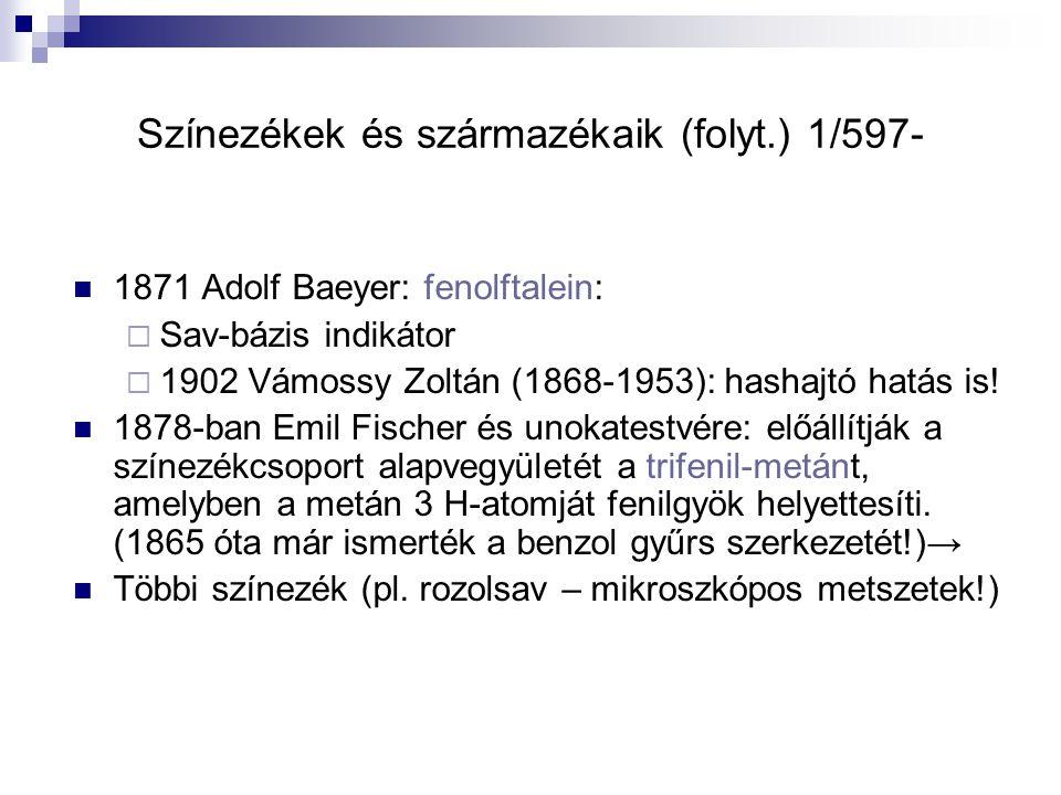 Színezékek és származékaik (folyt.) 1/597-