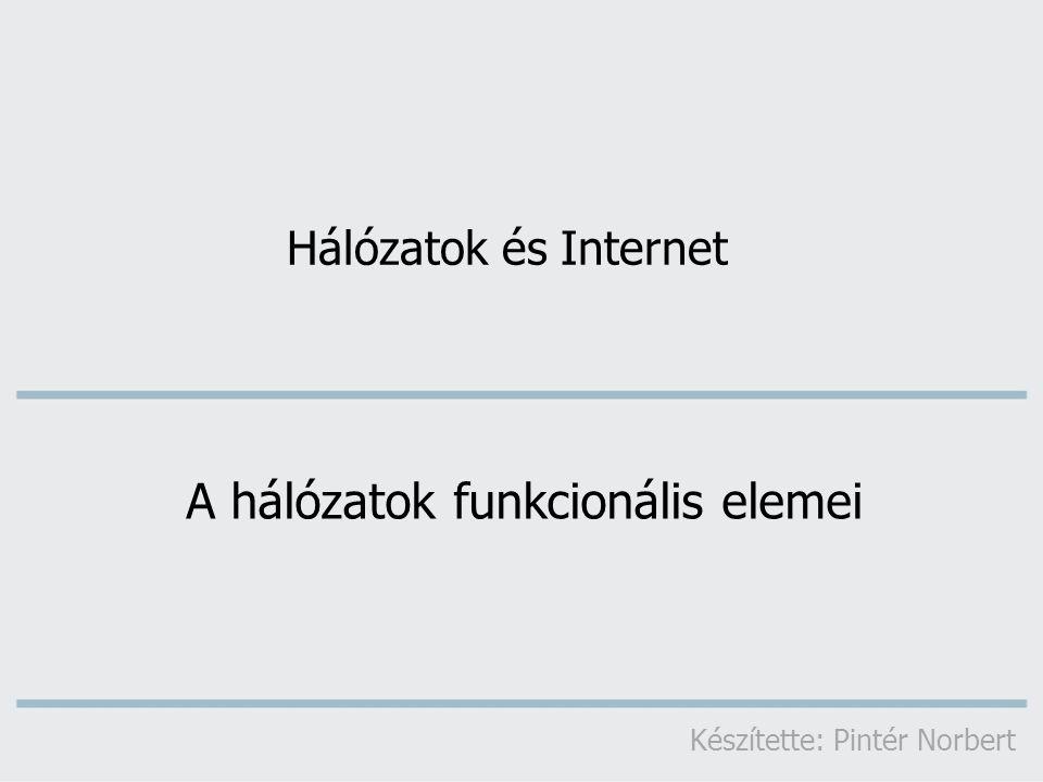 A hálózatok funkcionális elemei