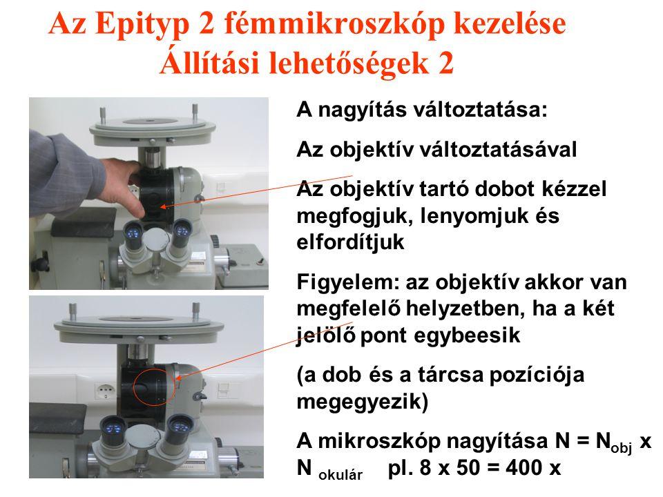 Az Epityp 2 fémmikroszkóp kezelése Állítási lehetőségek 2