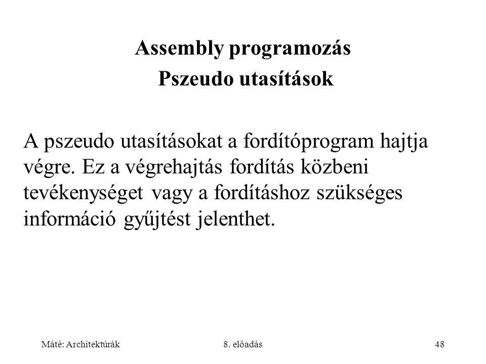 Assembly programozás Pszeudo utasítások