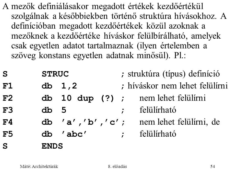 S STRUC ; struktúra (típus) definíció