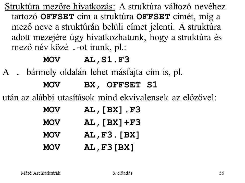 A . bármely oldalán lehet másfajta cím is, pl. MOV BX, OFFSET S1