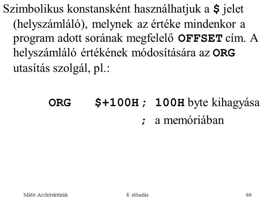 ORG $+100H ; 100H byte kihagyása ; a memóriában