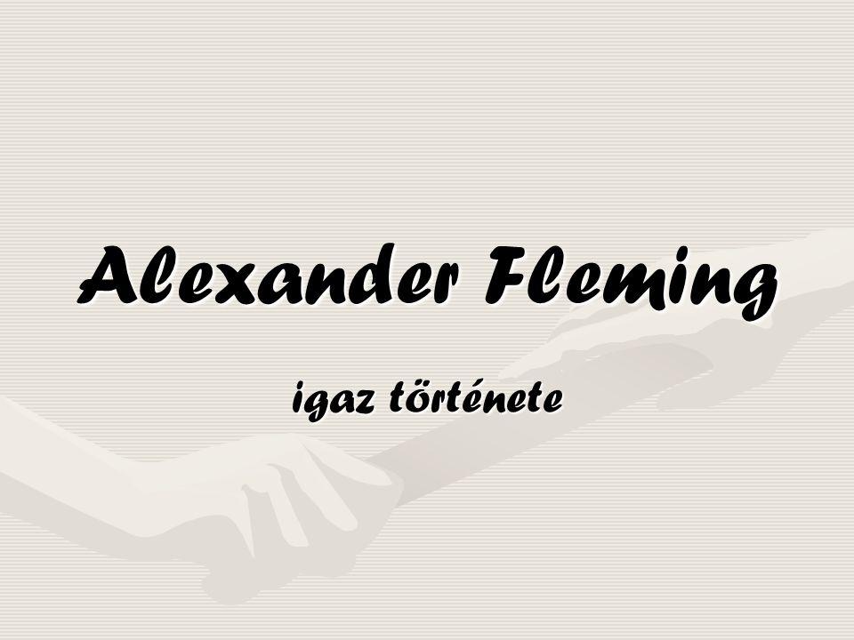 Alexander Fleming igaz története