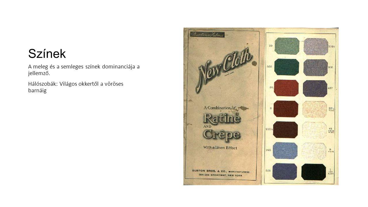 Színek A meleg és a semleges színek dominanciája a jellemző.