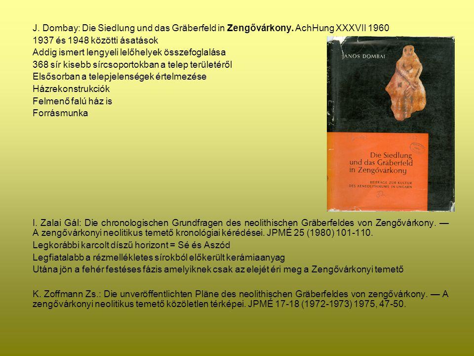 J. Dombay: Die Siedlung und das Gräberfeld in Zengővárkony