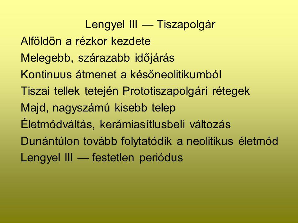 Lengyel III — Tiszapolgár