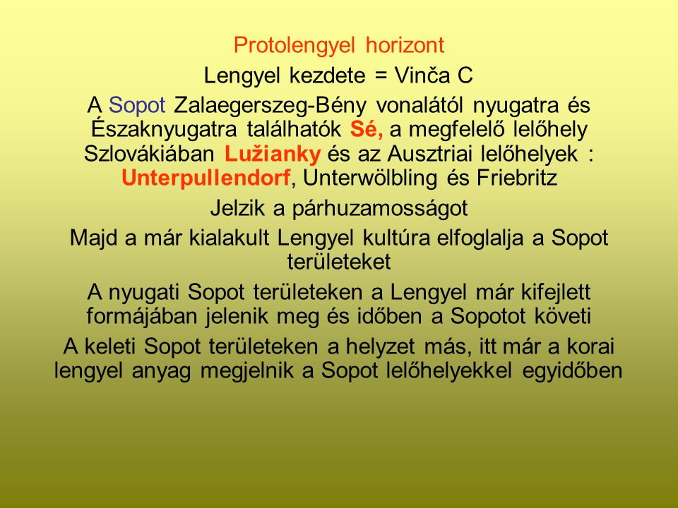 Protolengyel horizont Lengyel kezdete = Vinča C