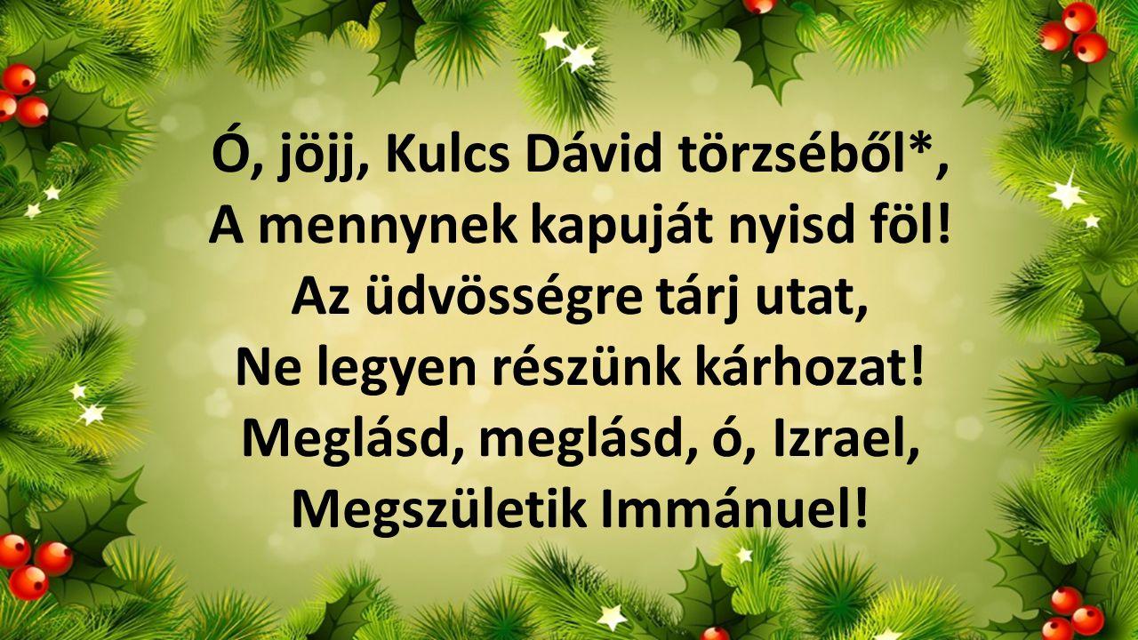 Ó, jöjj, Kulcs Dávid törzséből*, A mennynek kapuját nyisd föl!