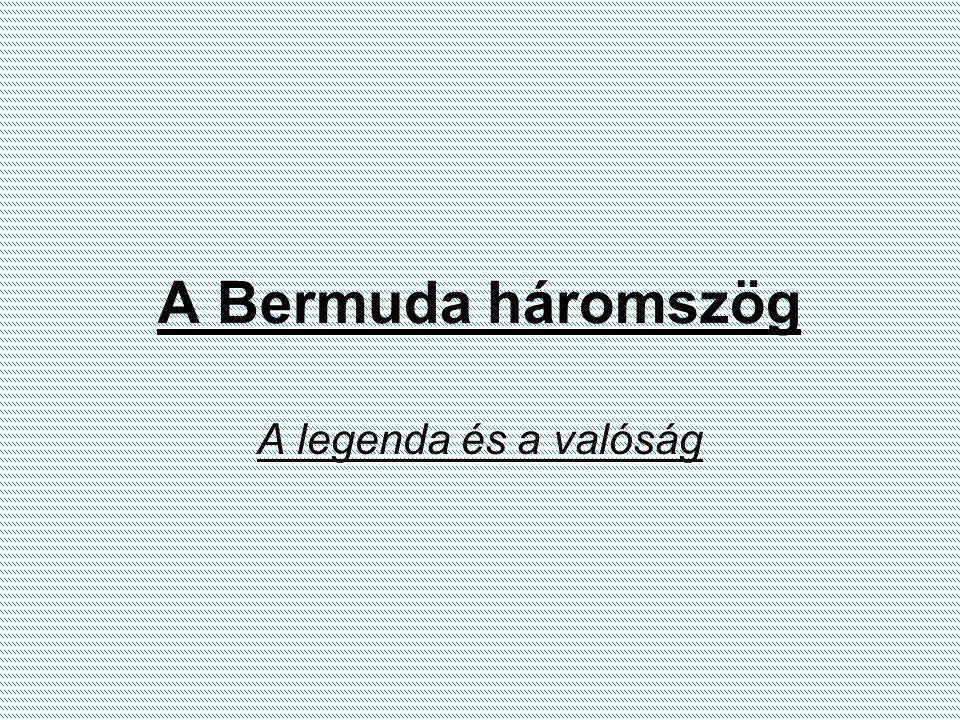 A Bermuda háromszög A legenda és a valóság