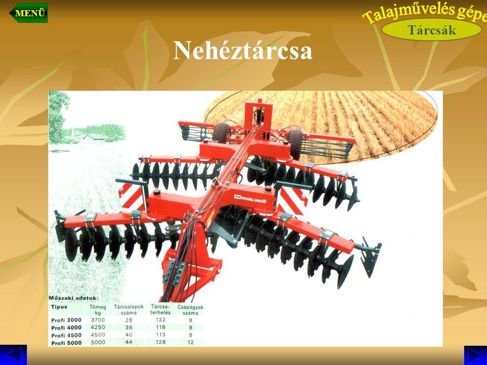 MENÜ Tárcsák Talajművelés gépei Nehéztárcsa