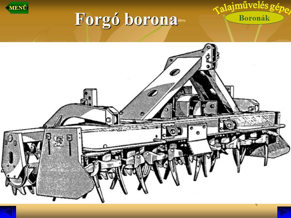 MENÜ Forgó borona Boronák Talajművelés gépei