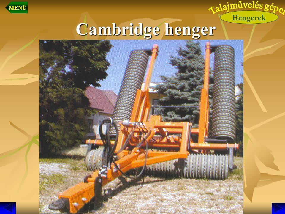 MENÜ Hengerek Talajművelés gépei Cambridge henger