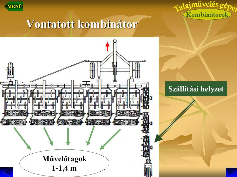 Vontatott kombinátor Szállítási helyzet Művelőtagok 1-1,4 m