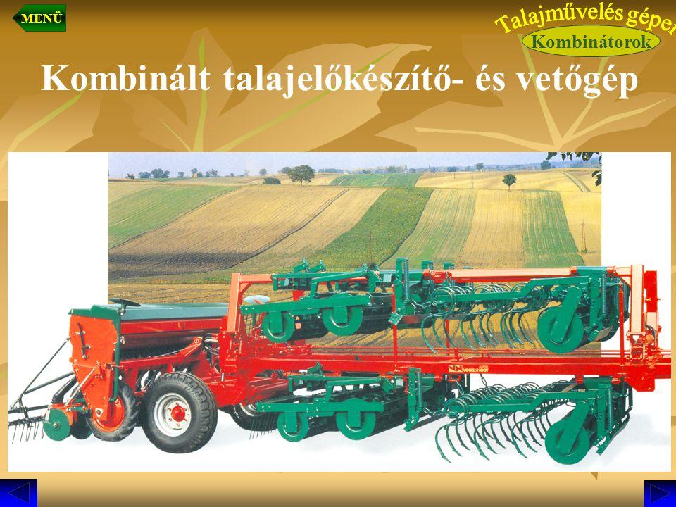 Kombinált talajelőkészítő- és vetőgép