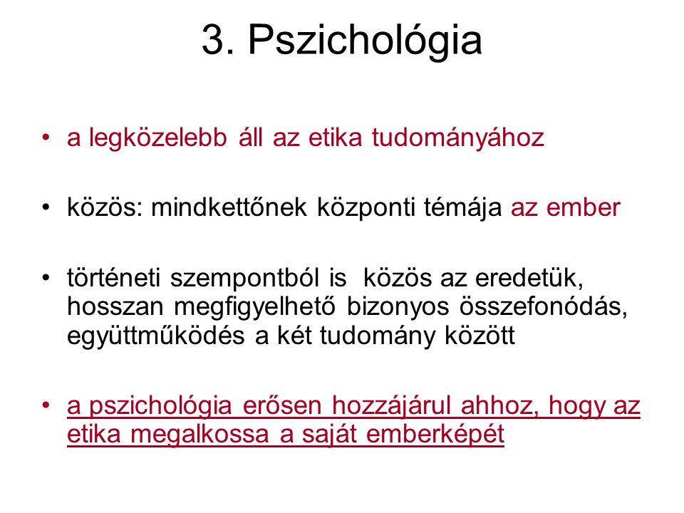 3. Pszichológia a legközelebb áll az etika tudományához