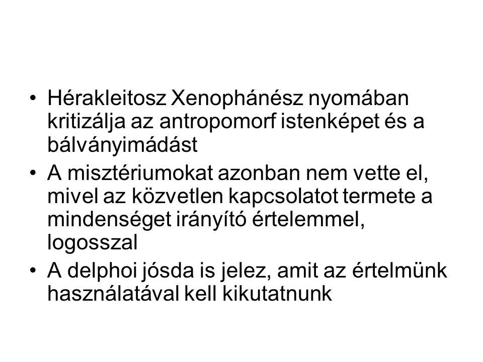 Hérakleitosz Xenophánész nyomában kritizálja az antropomorf istenképet és a bálványimádást