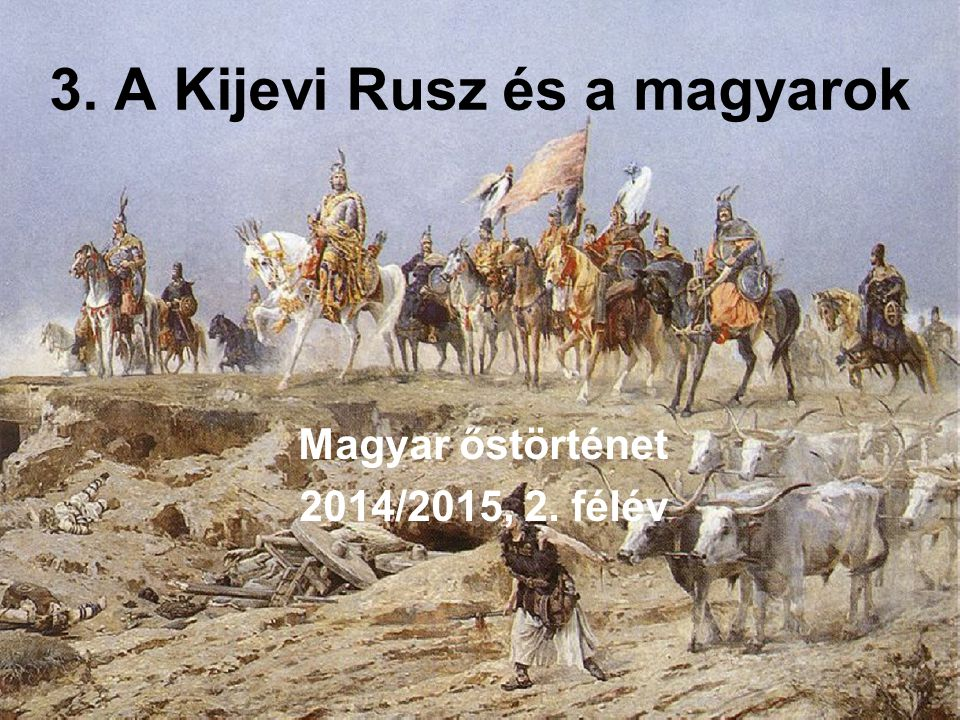 3. A Kijevi Rusz és a magyarok