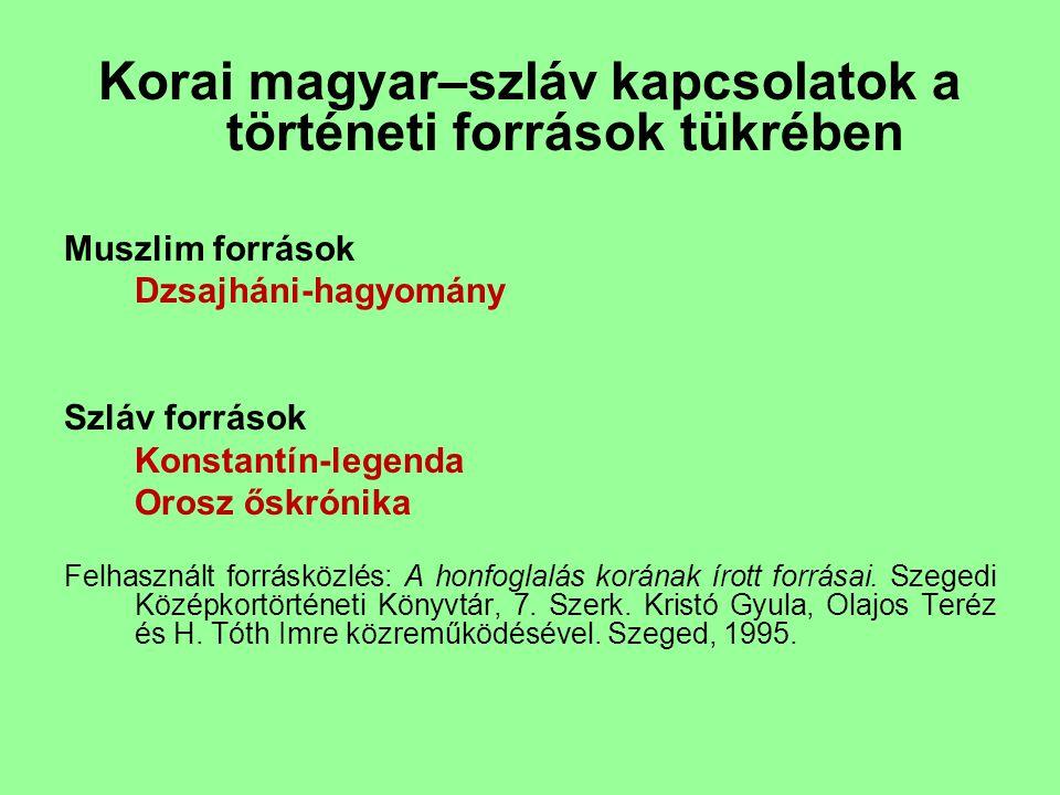 Korai magyar–szláv kapcsolatok a történeti források tükrében