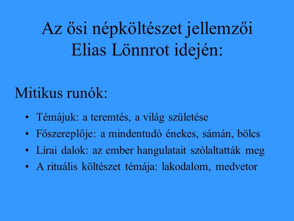 Az ősi népköltészet jellemzői Elias Lönnrot idején:
