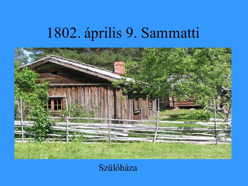 1802. április 9. Sammatti Szülőháza