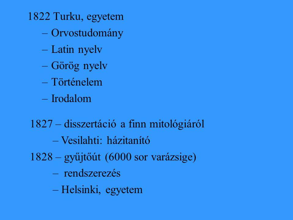 1822 Turku, egyetem Orvostudomány. Latin nyelv. Görög nyelv. Történelem. Irodalom. 1827 – disszertáció a finn mitológiáról.