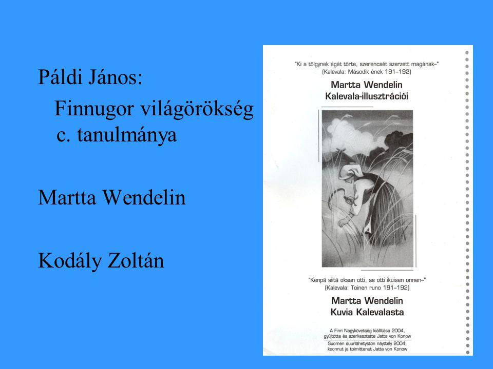 Páldi János: Finnugor világörökség c. tanulmánya. Martta Wendelin.