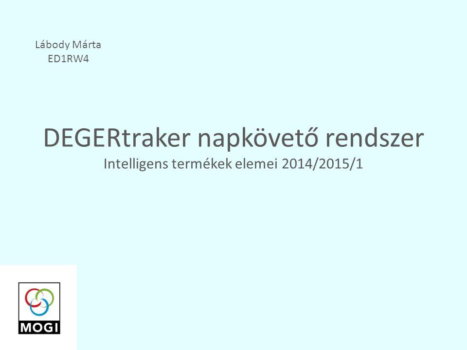 DEGERtraker napkövető rendszer Intelligens termékek elemei 2014/2015/1