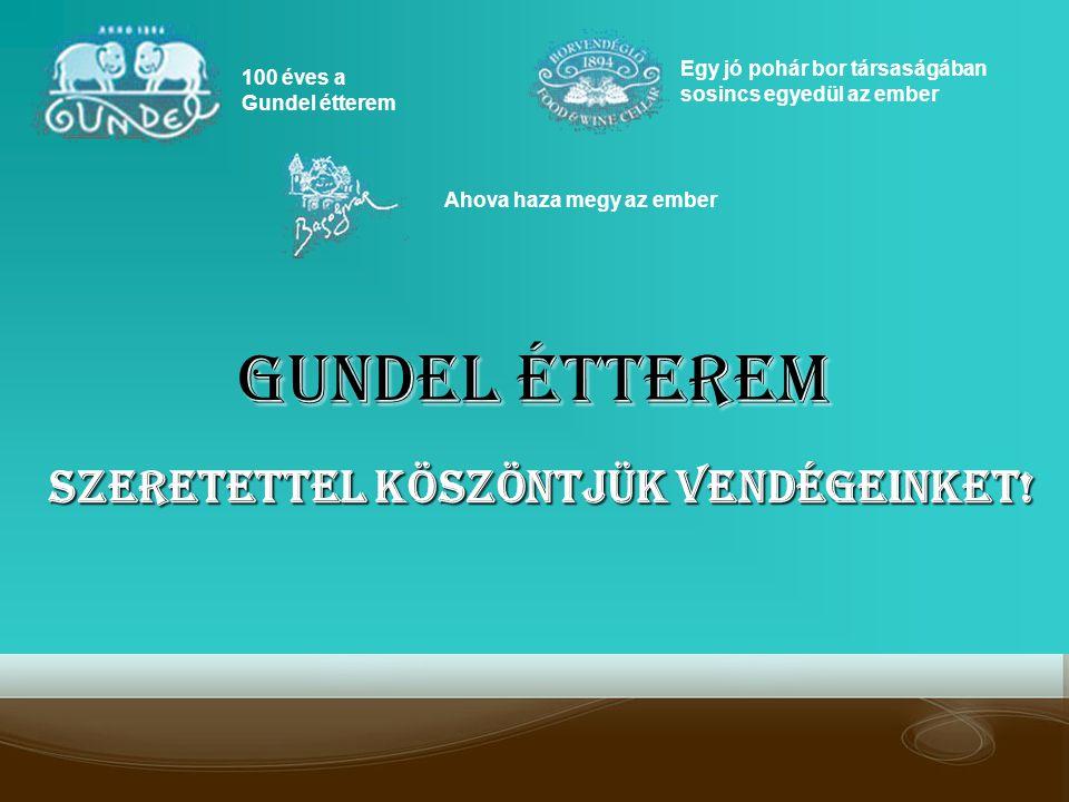 Gundel Étterem Szeretettel köszöntjük vendégeinket!