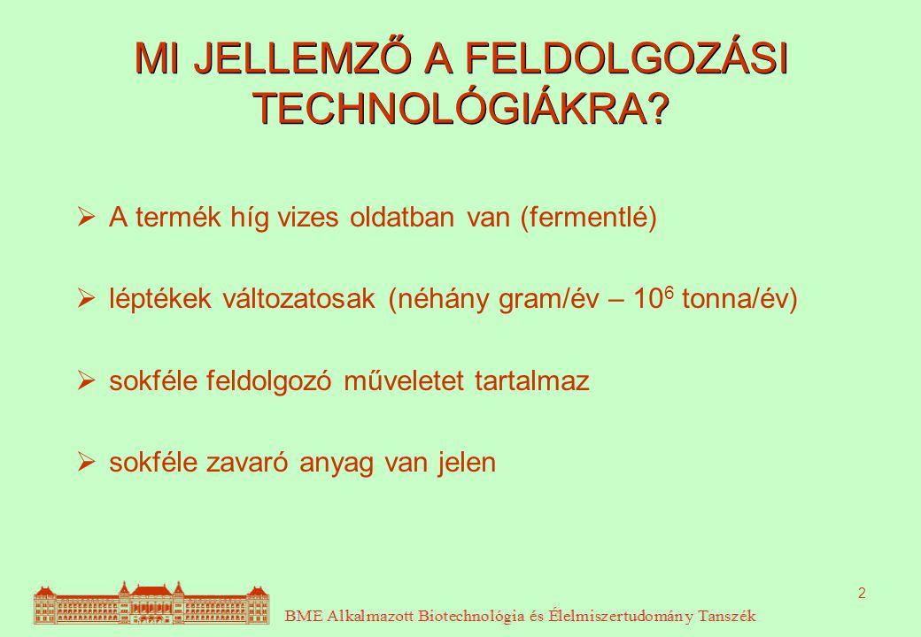 MI JELLEMZŐ A FELDOLGOZÁSI TECHNOLÓGIÁKRA