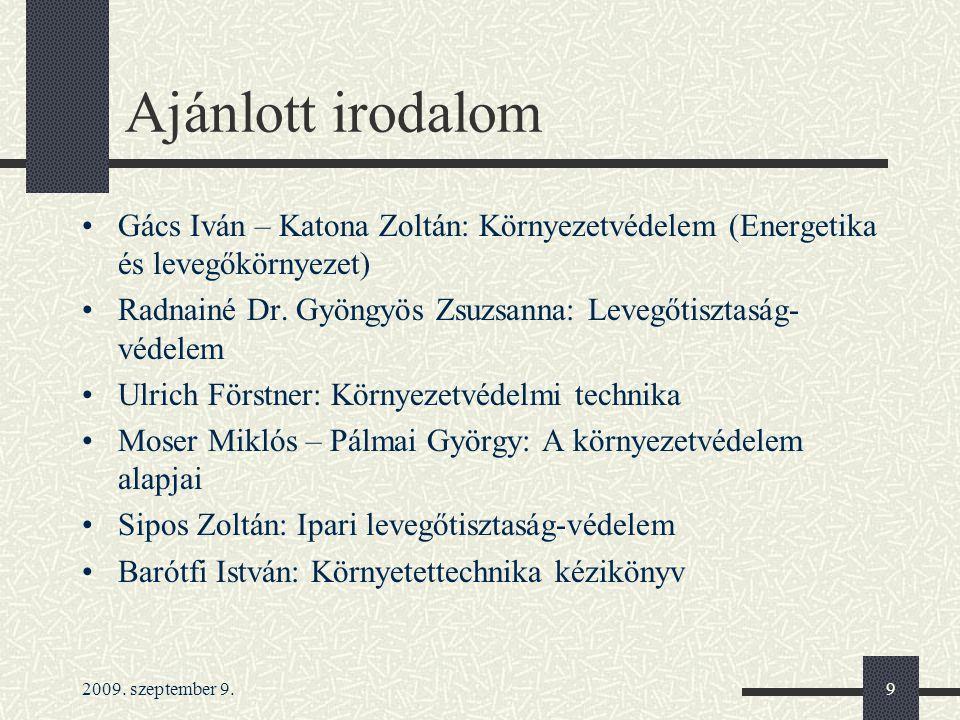 Ajánlott irodalom Gács Iván – Katona Zoltán: Környezetvédelem (Energetika és levegőkörnyezet)