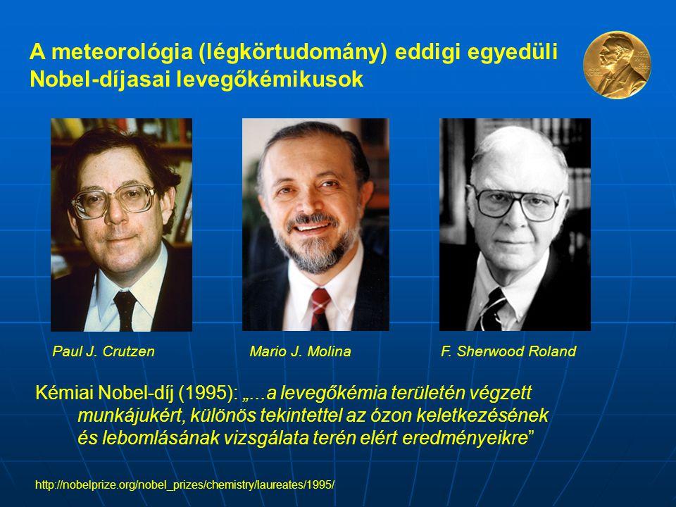 A meteorológia (légkörtudomány) eddigi egyedüli Nobel-díjasai levegőkémikusok