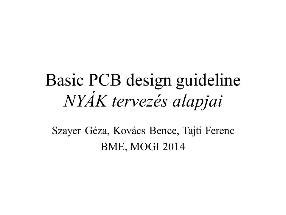 Basic PCB design guideline NYÁK tervezés alapjai