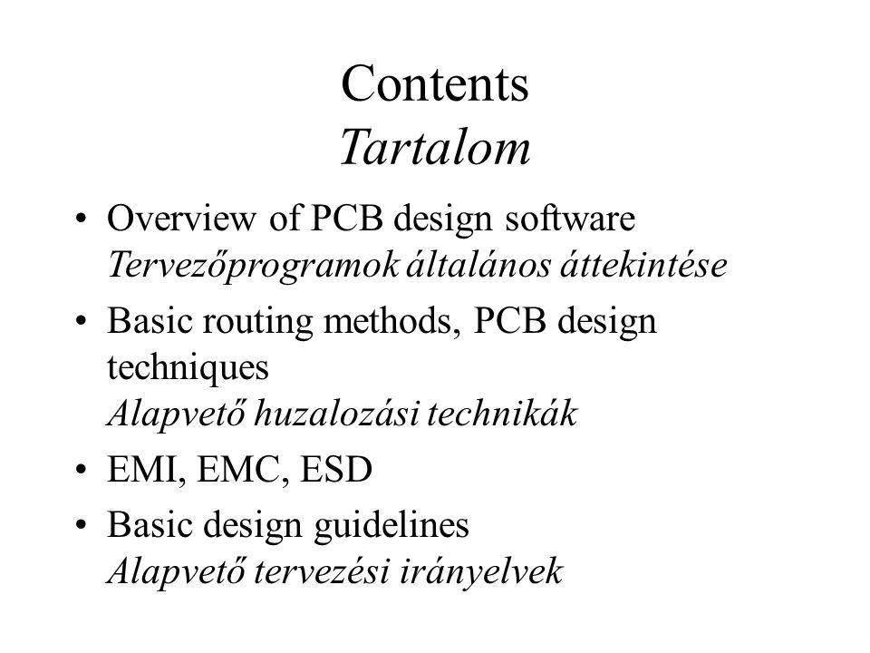 Contents Tartalom Overview of PCB design software Tervezőprogramok általános áttekintése.