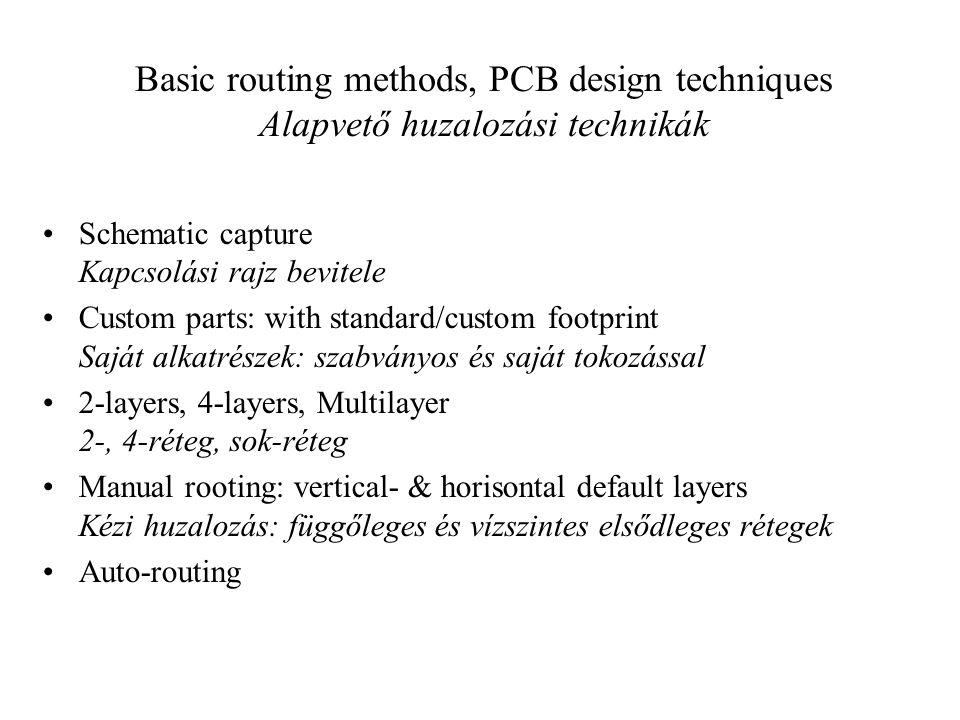 Basic routing methods, PCB design techniques Alapvető huzalozási technikák
