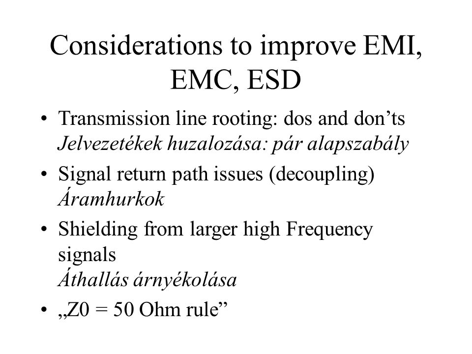 Considerations to improve EMI, EMC, ESD