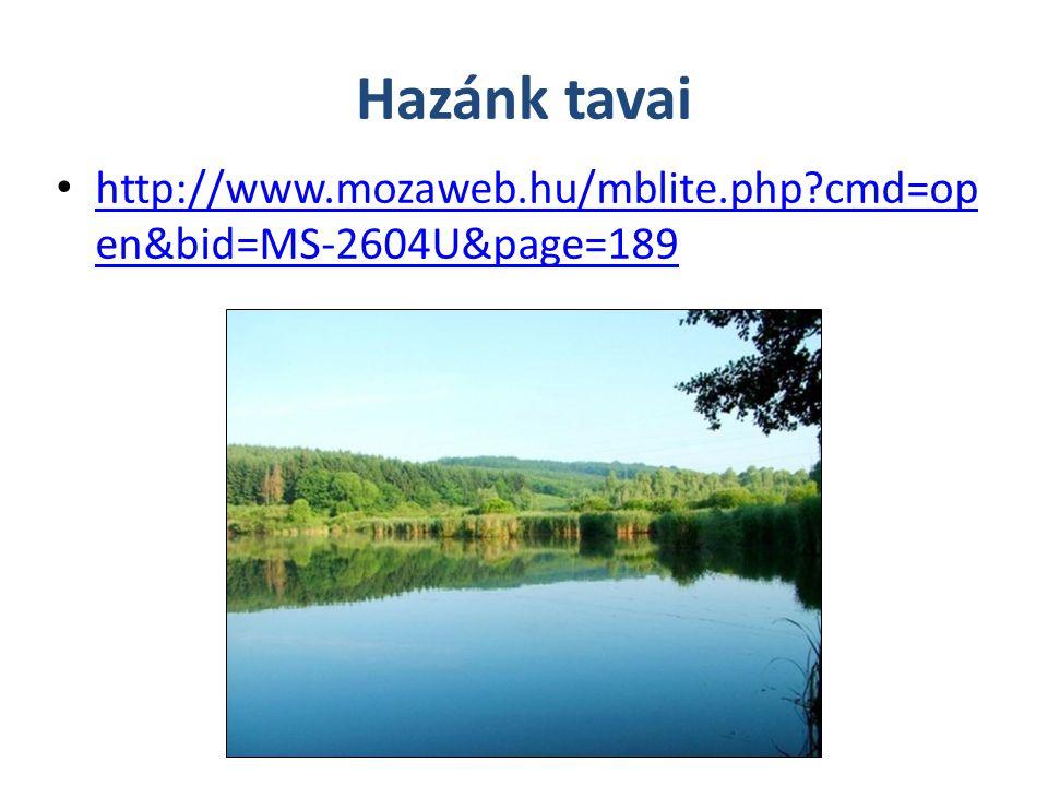 Hazánk tavai http://www.mozaweb.hu/mblite.php cmd=open&bid=MS-2604U&page=189